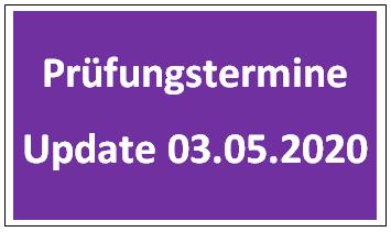 Prüfungstermine Update 03.05.2020