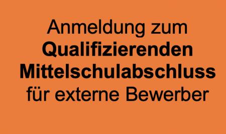 Anmeldung zum Qualifizierenden Mittelschulabschluss für externe Bewerber